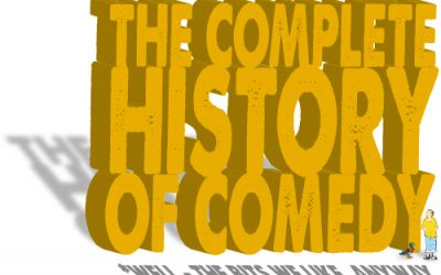 The Complete History of Comedy