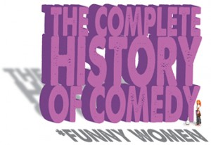 The Complete History of Comedy 2 – Funny Women