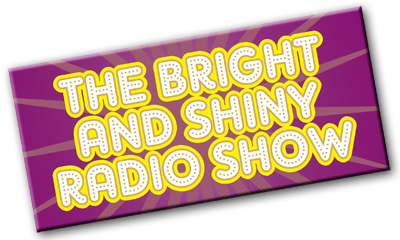 The Bright and Shiny Radio Show