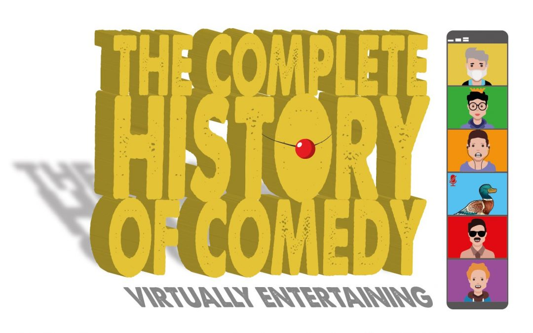 The Complete History of Comedy – Virtually Entertaining